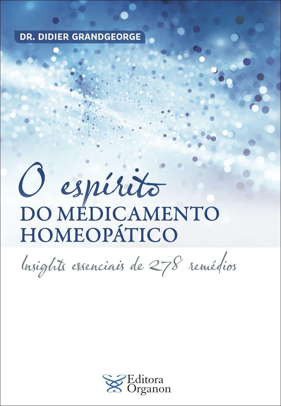 O ESPÍRITO DO MEDICAMENTO HOMEOPÁTICO