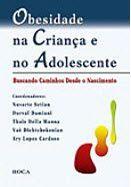 OBESIDADE NA CRIANÇA E NO ADOLESCENTE: BUSCANDO CAMINHOS DESDE O NASCI