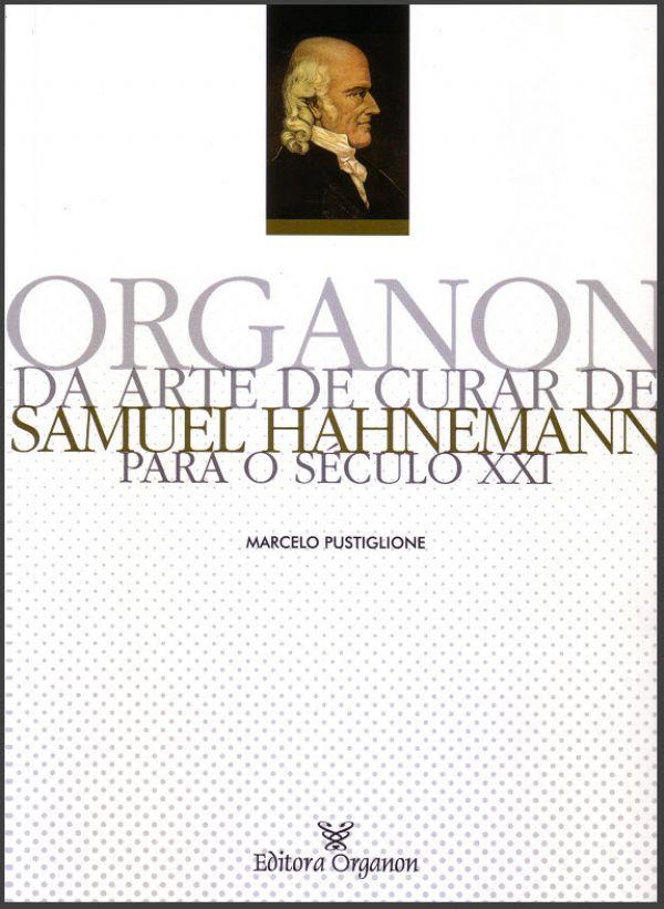 ORGANON DA ARTE DE CURAR DE SAMUEL HAHNEMANN PARA O SECULO XXI