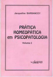 PRATICA HOMEOPATICA EM PSICOPATOLOGIA - VOL. II