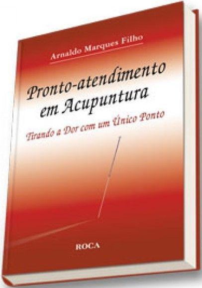 PRONTO-ATENDIMENTO EM ACUPUNTURA - TIRANDO A DOR COM UM ÚNICO PONTO