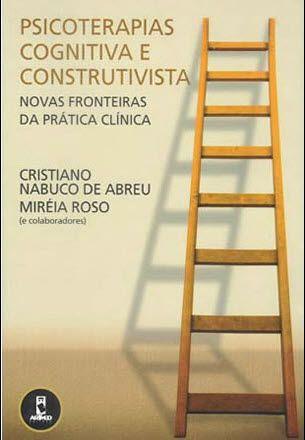 PSICOTERAPIAS COGNITIVA E CONSTRUTIVISTA