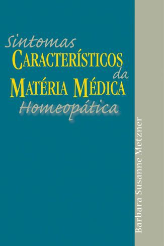 SINTOMAS CARACTERISTICOS DA MATERIA MEDICA HOMEOPATICA
