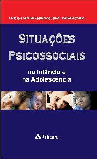 SITUAÇOES PSICOSSOCIAIS NA INFANCIA E NA ADOLESCENCIA