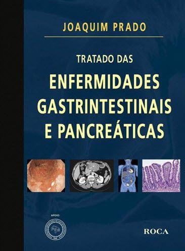 TRATADO DAS ENFERMIDADES GASTRINTESTINAIS E PANCREÁTICAS