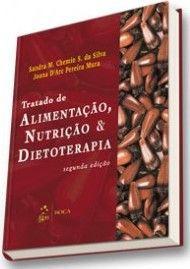 TRATADO DE ALIMENTAÇÃO, NUTRIÇÃO E DIETOTERAPIA