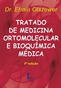 TRATADO DE MEDICINA ORTOMOLECULAR E BIOQUIMICA MEDICA