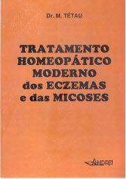 TRATAMENTO HOMEOPÂTICO MODERNO DOS ECZEMAS E DAS MICOSES