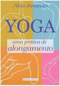 YOGA - UMA PRATICA DE ALONGAMENTO
