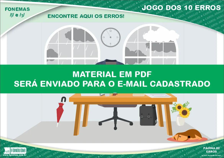 Jogo dos 10 erros - Fonemas /ʃ/ e /ʒ/ - Conjunto com 04 pranchas - Material Digital em PDF