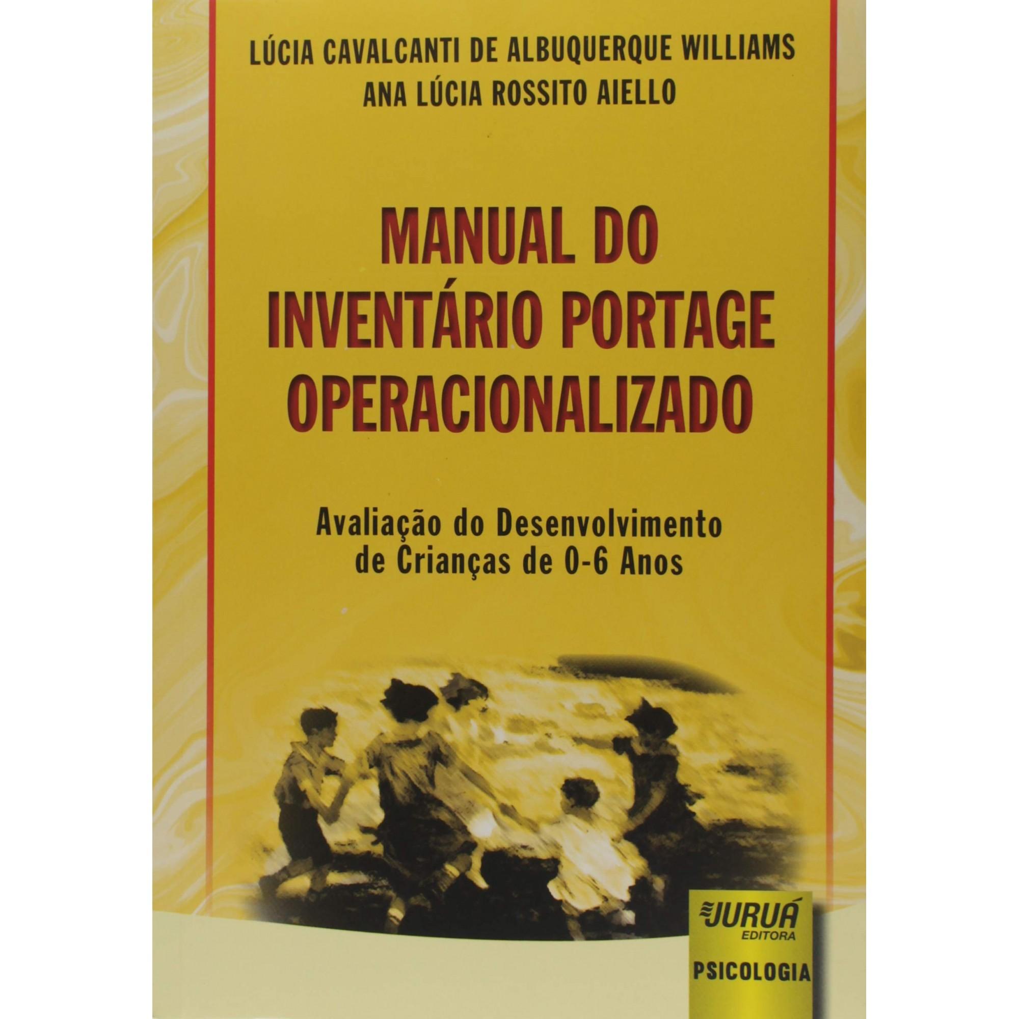 MANUAL DO INVENTARIO PORTAGE OPERACIONALIZADO - Avaliação do Desenvolvimento de Crianças de 0-6 Anos