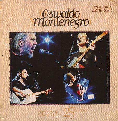 Oswaldo Montenegro - 25 Anos (Duplo)