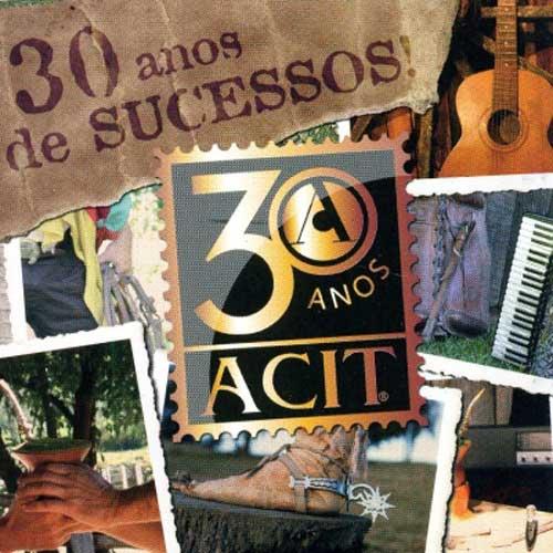 Acit - 30 Anos De Sucessos - Volume 01 - CD
