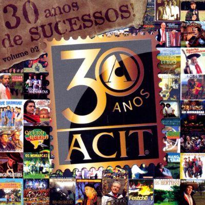 Acit - 30 Anos De Sucessos - Volume 02 - CD