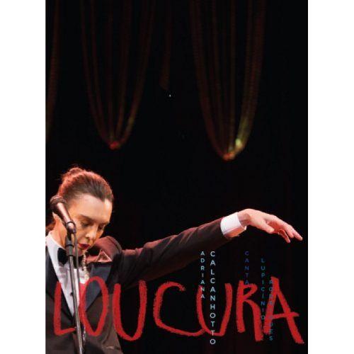 Adriana Calcanhotto - Loucura - Canta  Lupicinio Rod. - DVD