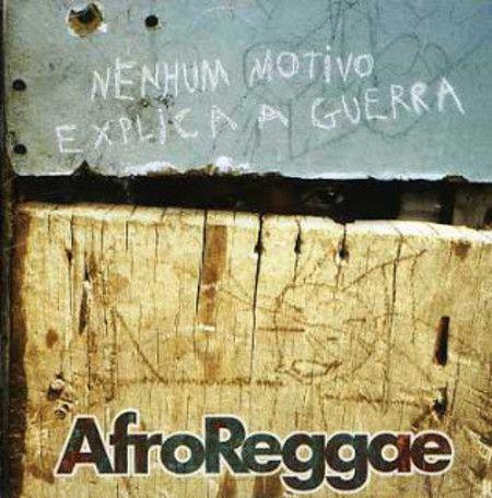 Afroreggae - Nenhum Motivo Explica A Guerra - CD