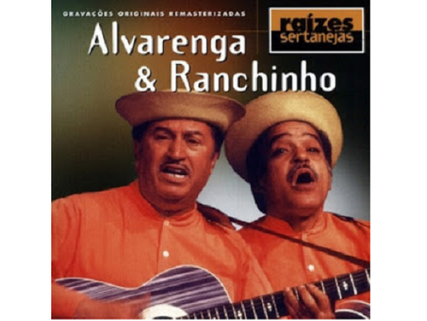 Alvarenga & Ranchinho - Raízes Sertanejas - CD