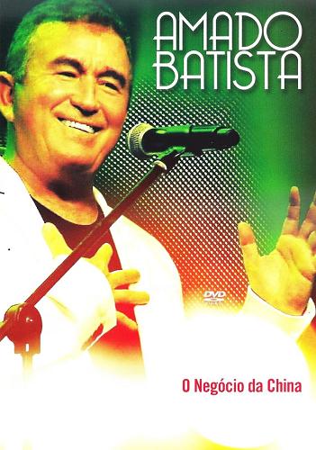 Amado Batista - O Negócio Da China - DVD
