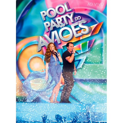 Aviões Do Forró - Pool Party Do Aviões - Ao Vivo - DVD