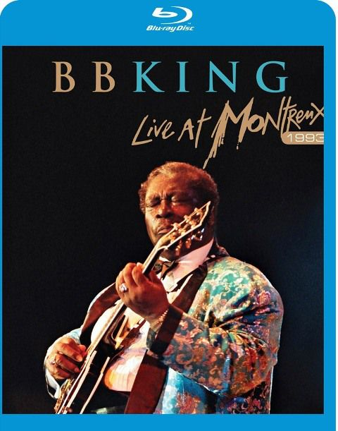 B. B. King - Live At Montreux - 1993 - Blu-Ray