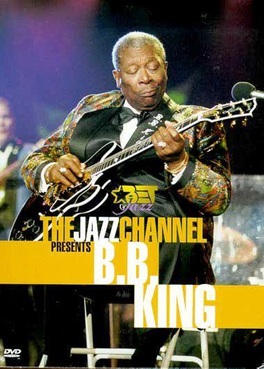 B.B king - The Jazz Channel Presents
