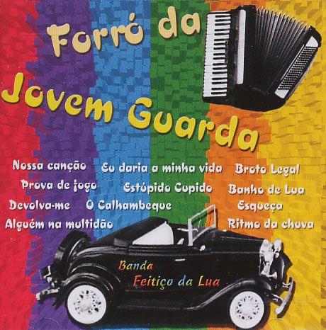 Banda Feitico Da Lua - Forró Da Jovem Guarda - CD
