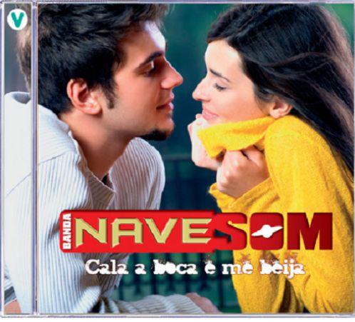 Banda Nave Som - Cala A Boca E Me Beija - CD