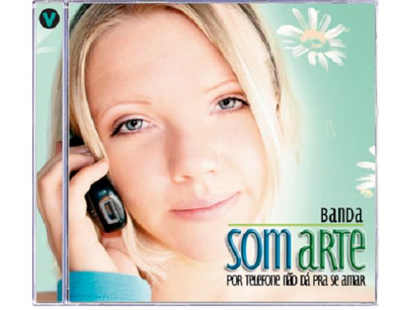 Banda Som Arte - Por Telefone Não Dá Pra Se Amar - CD