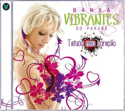 Banda Vibrantes do Paraná - Tatuou Meu Coração - CD