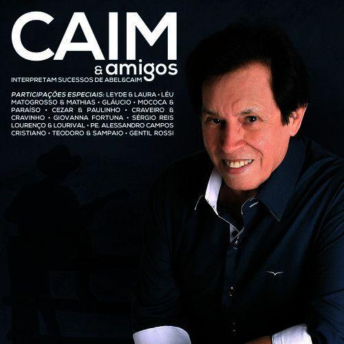 Caim & Amigos - Interpretam Sucessos De Caim &...