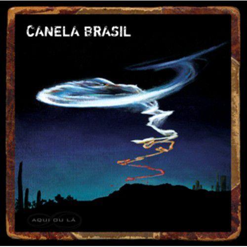 Canela Brasil - Aqui Ou La - CD