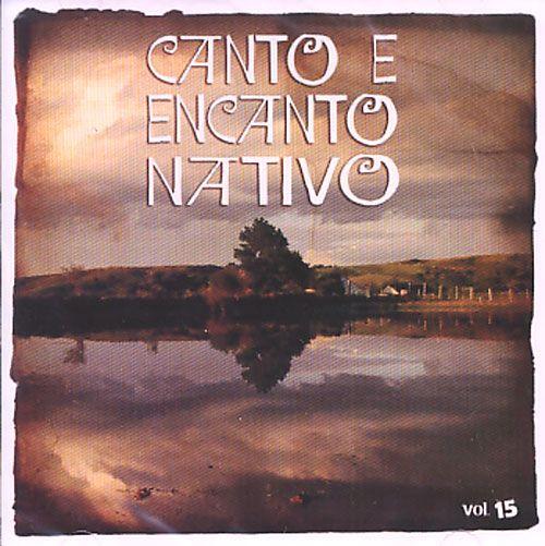 Canto e Encanto Nativo - Vol. 15