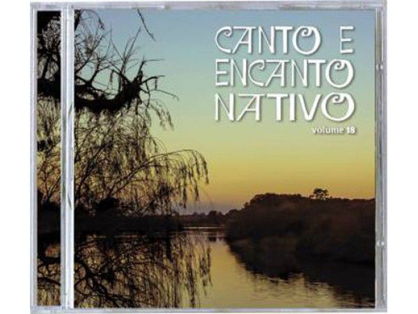 Canto E Encanto Nativo - Volume 18 - CD