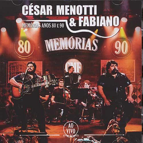 César Menotti & Fabiano - Memórias Anos 80 E 90