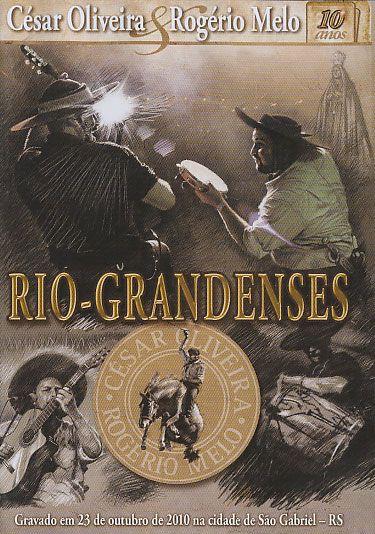 Cesar Oliveira e Rogerio Melo - 10 Anos - Rio-Grandenses
