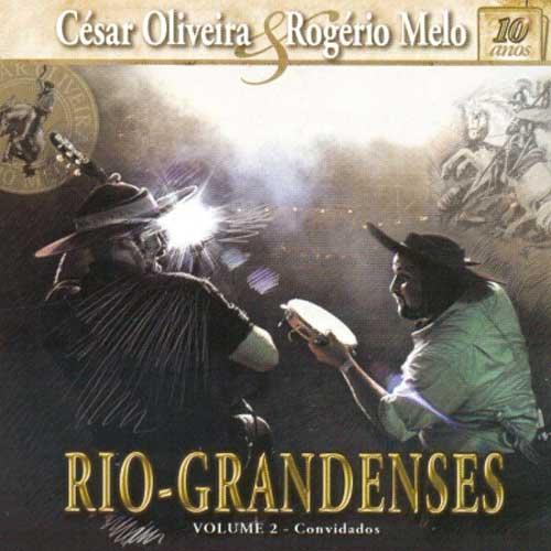 César Oliveira e Rogério Melo Riograndenses vol.2