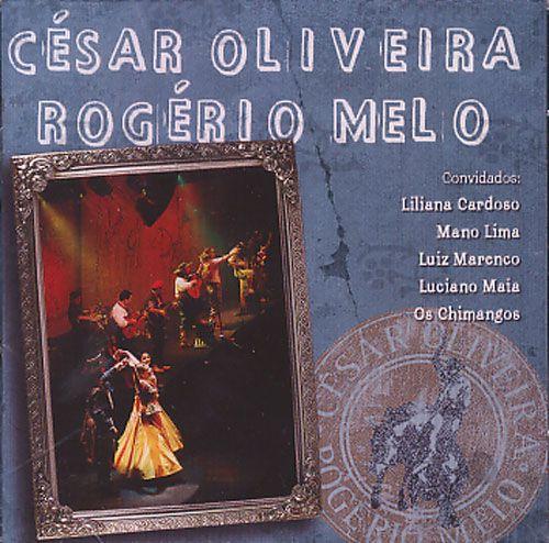 César Oliveira & Rogério Melo - O Campo - Ao Vivo - CD