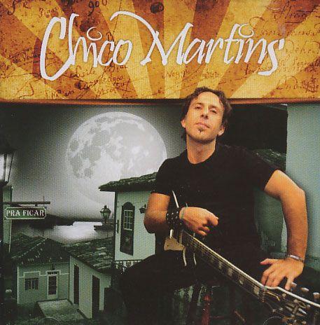 Chico Martins - Pra Ficar - CD