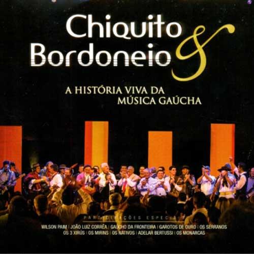 Chiquito & Bordoneio - A História Viva da Música Gaúcha (CD -Envelope)