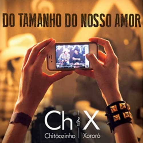 Chitãozinho & Xororó - Do Tamanho do Nosso Amor (2013)