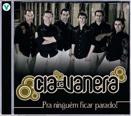 Cia da Vanera - Pra Ninguém Ficar Parado! - CD