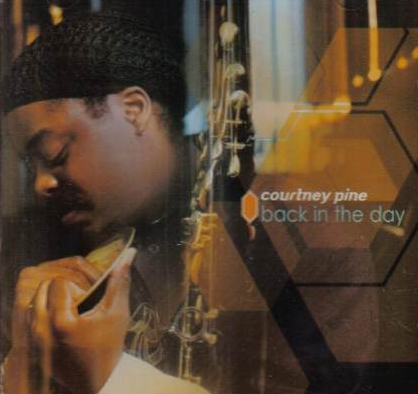 Courtney Pine - Back In The Day - CD