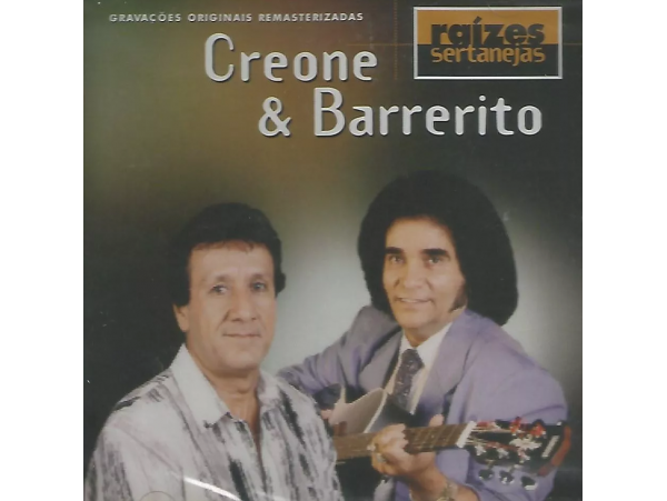 Creone & Barrerito - Raizes Sertanejas - CD