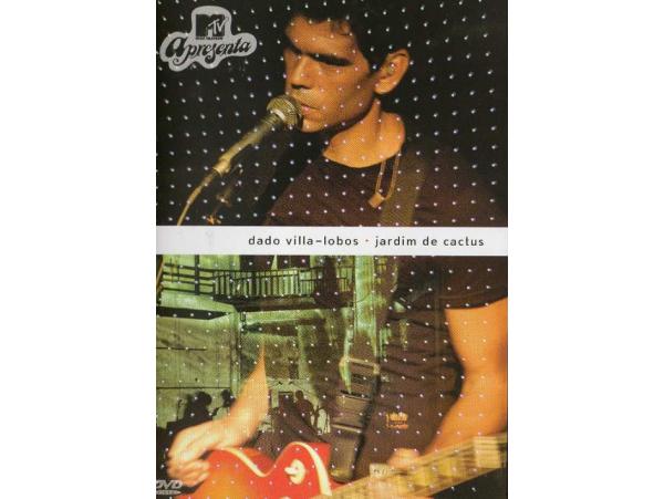 Dado Villa-lobos - Jardim de Cactus - MTV - DVD