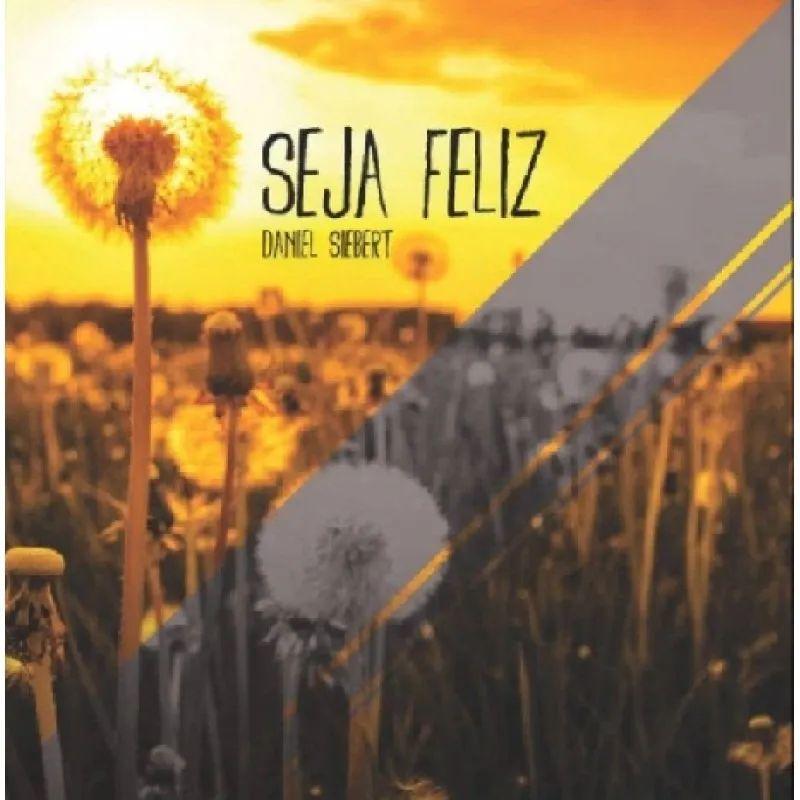 Daniel Siebert - Seja Feliz - CD