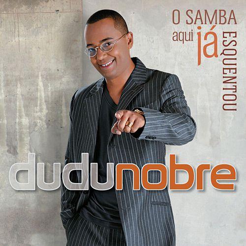 Dudu Nobre - O Samba Aqui Já Esquentou - CD