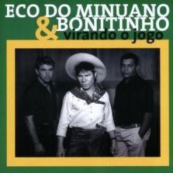 Eco Do Minuano & Bonitinho - Virando o Jogo - Duplo...