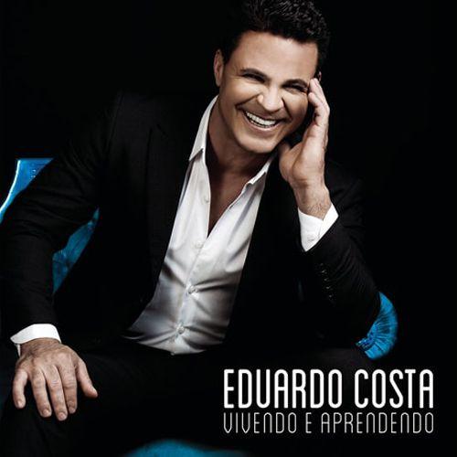 Eduardo Costa - Vivendo E Aprendendo - CD