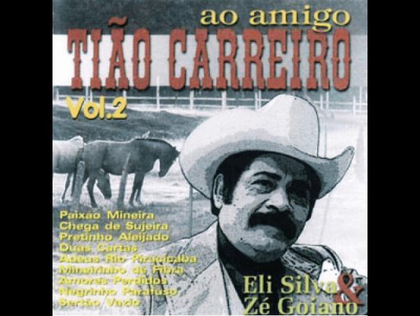 Eli Silva & Zé Goiano - Ao Amigo Tião Carreiro -...