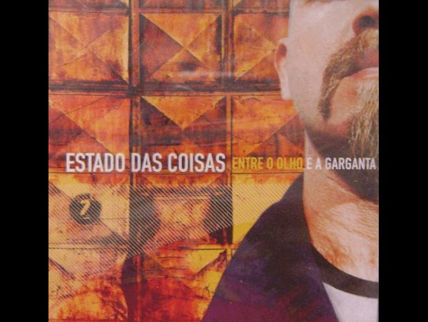 Estado Das Coisas - Entre O Olho E A Garganta - CD
